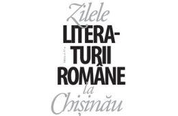 Zilele literaturii române la Chișinău 22 – 26 mai 2018. Ediția a IV-a