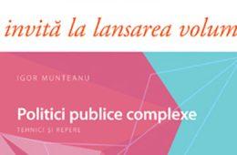 Politici publice complexe  de Igor Munteanu, la Librăria din Centru